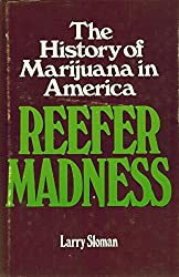 Reefer madness: The history of marijuana in America by Larry Sloman (1979-07-30)