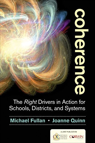 Coherence: The Right Drivers in Action for Schools, Districts, and Systems by Michael Fullan (2015-10-27)