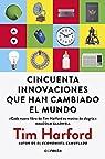 Cincuenta innovaciones que han cambiado el mundo par Harford