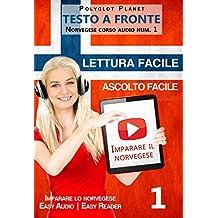 Imparare il norvegese - Lettura facile | Ascolto facile | Testo a fronte: Norvegese corso audio num. 1 (Imparare il norvegese | Easy Audio | Easy Reader) (Italian Edition)