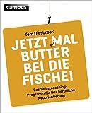Jetzt mal Butter bei die Fische!: Das Selbstcoachingprogramm für Ihre