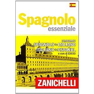 Spagnolo essenziale. Dizionario spagnolo-italiano,