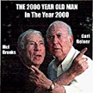 The 2000 Year Old Man In The Year 2000: The Album by Carl Reiner & Mel Brooks