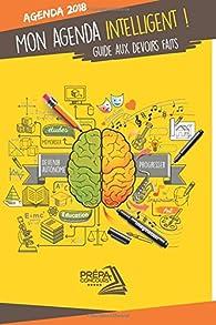 Book's Cover of Mon agenda intelligent 2018: Guide aux devoirs faits