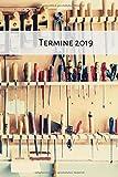 Termine 2019: Kalender *** Eine Woche pro Doppelseite *** Platz für Termine, Daten, Notizen *** A5 ** Handwerker, Heimwerker, Hobby