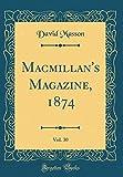 MacMillan's Magazine, 1874, Vol. 30 (Classic Reprint)