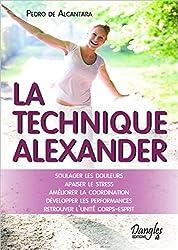 La technique Alexander - Soulager les douleurs - Apaiser le stress