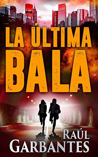 La Última Bala: Una novela negra de acción, misterio y suspense ...