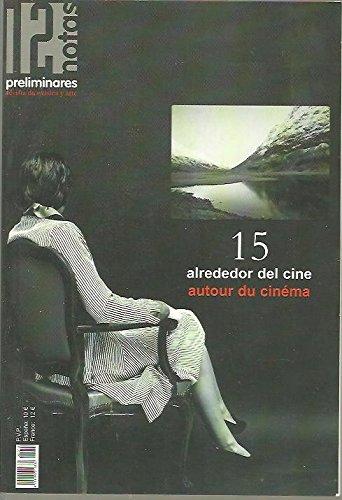 DOCE NOTAS PRELIMINARES. N. 15. ALREDEDOR DEL CINE. AUTOUR DU CINEMA. VERANO-OTOÑO 2005. ETE-AUTOMNE 2005.
