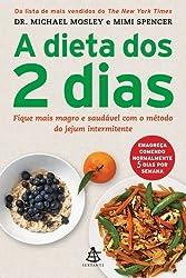 A Dieta dos 2 Dias - The Fast Diet (Em Portugues do Brasil) by Michael Mosley (2013-01-01)