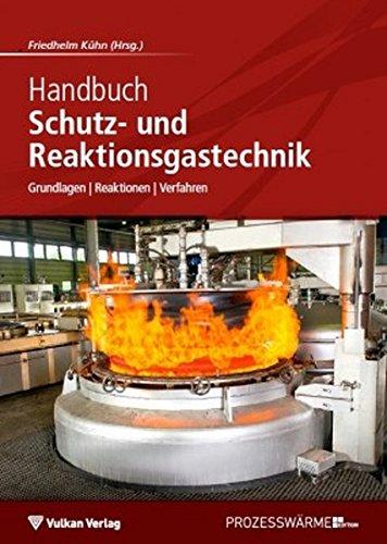 Handbuch Schutz- und Reaktionsgastechnik: Grundlagen | Reaktionen | Verfahren -