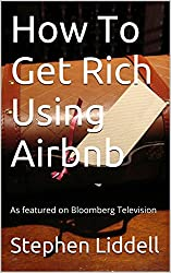 How To Get Rich Using Airbnb