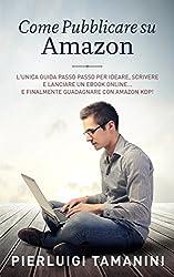 Come pubblicare su Amazon: L'unica guida