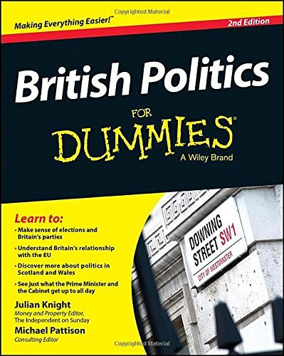 British Politics For Dummies (For Dummies Series) by Knight, Julian, Pattison, Michael (February 6, 2015) Paperback