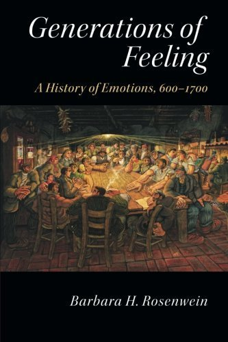 Generations of Feeling: A History of Emotions, 600-1700 by Barbara H. Rosenwein (2015-10-06)