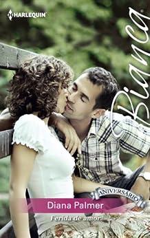 Ferida de amor (Bianca) von [Palmer, Diana]