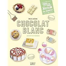 Chocolat blanc (Ma cuisine du moment)