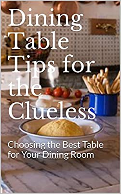 Dining Table Tips for the Clueless: Choosing the Best Table for Your Dining Room