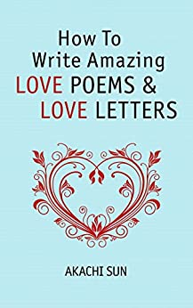 HOW TO WRITE AMAZING LOVE POEMS Amp LOVE LETTERS Crafting