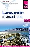 Reise Know-How Lanzarote mit 20 Wanderungen und großem Insel-Faltplan: Reiseführer für individuelles Entdecken - Dieter Schulze