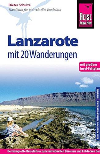 Reise Know-How Lanzarote mit 20 Wanderungen und großem Insel-Faltplan: Reiseführer für individuelles Entdecken