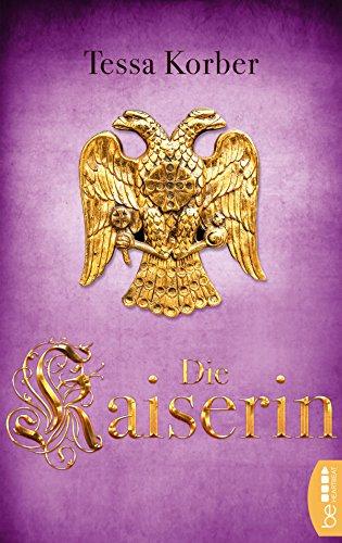 Die Kaiserin: Historischer Roman (German Edition)