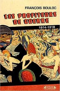 """Afficher """"Les profiteurs de guerre, 1914-1918"""""""