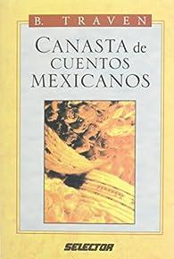Canasta De Cuentos Mexicanos/Canasta of Mexican Stories par B. Traven