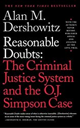 REASONABLE DOUBTS; THE CRIMINAL JUSTICE SYSTEM AND THE O.J.SIMPSON CASE.