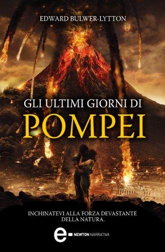 Gli ultimi giorni di Pompei (eNewton Narrativa)