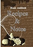 Blank cookbook: Recipes & Notes: 7x10 with 100 pages blank recipe paper for jotting down your recipes