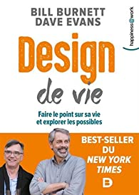 Design de vie : Faire le point sur sa vie et explorer les possibles par Bill Burnett