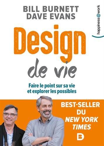 Design de vie : Faire le point sur sa vie et explorer les possibles par Bill Burnett;Dave Evans