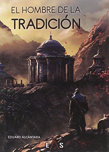 El hombre de la tradición (Hepérides) por Eduard Alcántara Alcántara