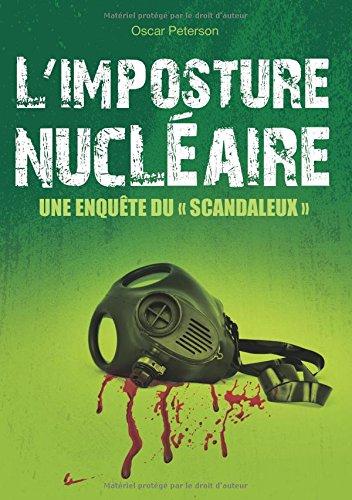L'imposture nucléaire : Une enquête du Scandaleux par Oscar Peterson