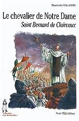 Le chevalier de Notre-Dame, Saint Bernard de Clairvaux