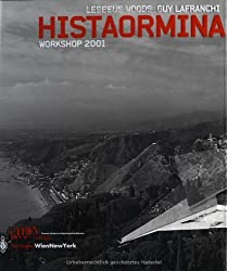 Histaormina: Workshop 2001 by Lebbeus Woods (2002-11-01)