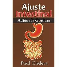 Ajuste Intestinal - Adiós a la Gordura (Spanish Edition)