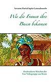 Wie die Frauen ihre Busen bekamen: Oraltradierte Märchen der Fon-Volksgruppe aus Benin -