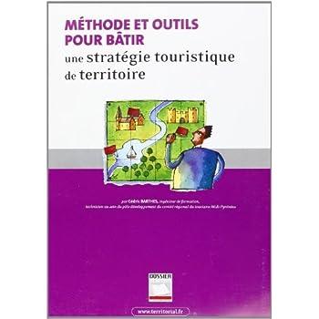 Méthodes et outils pour bâtir une stratégie touristique de territoire