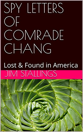 ebook: SPY LETTERS OF COMRADE CHANG: Lost & Found in America (B06XJZQSQC)