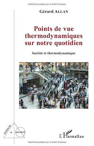 Points de vue thermodynamiques sur notre quotidien: Société et thermodynamique