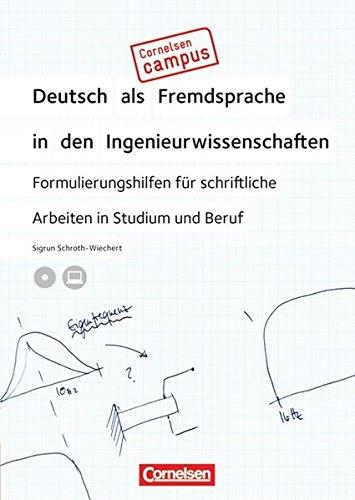 Cornelsen Campus - Deutsch als Fremdsprache - Deutsch als Fremdsprache in den Ingenieurwissenschaften: Formulierungshilfen für schriftliche Arbeiten in Studium und Beruf: Buch mit CD-ROM