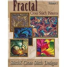 Fractal Cross Stitch Patterns: Volume 1 (StitchX Fractal Cross Stitch)