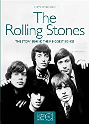 The Rolling Stones: The Story Behind Their Biggest Songs (Stories Behind the Songs) by Steve Appleford (2010-11-02)