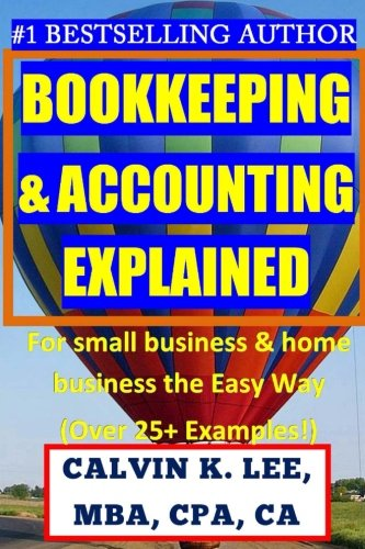 bookkeeping-accounting-explained-for-small-business-home-business-the-easy-way-over-25-examples-book