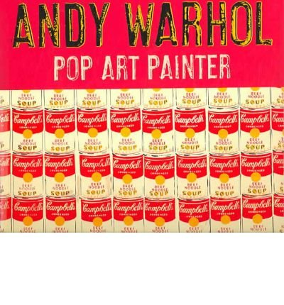Andy Warhol: Pop Art Painter (Hardback) ...
