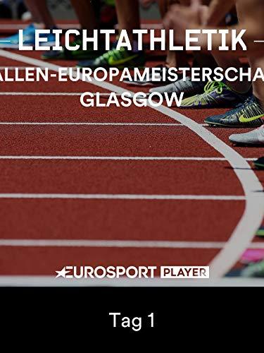 Leichtathletik: Hallen-Europameisterschaft 2019 in Glasgow (SCO) - Tag 1