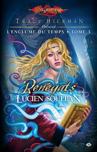 L'Enclume du Temps, Tome 3: Renégats par Lucien Soulban