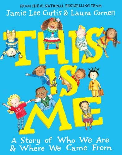 This Is Me: A Story of Who We Are and Where We Came From por Jamie Lee Curtis